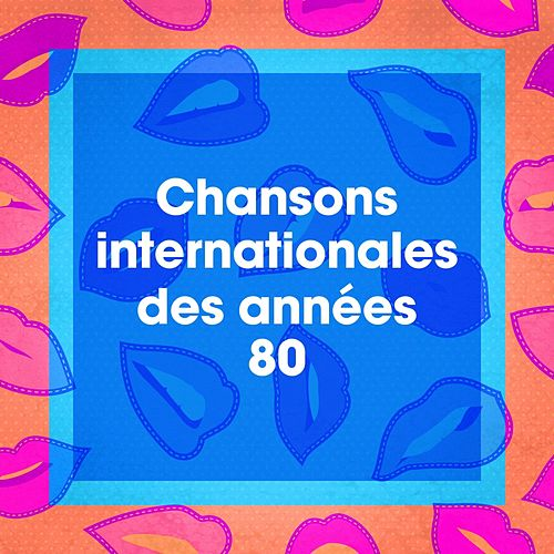 Chansons Internationales Des Années 80 by Various Artists