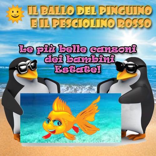 Il ballo del pinguino e il pesciolino rosso: le più belle canzoni dei bambini! Estate von Various Artists