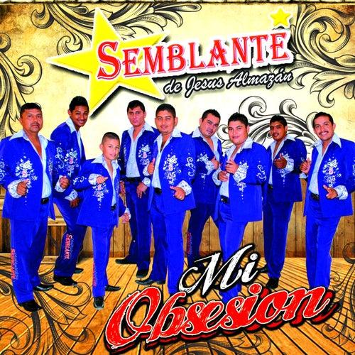 Mi Obsesión by Grupo Semblante de Jesús Almazán