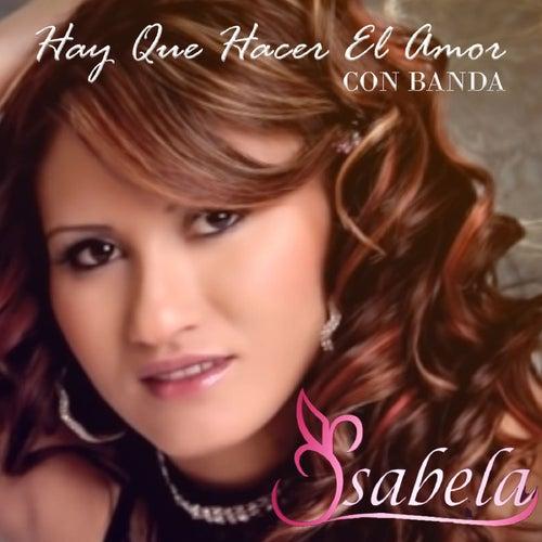 Hay Que Hacer El Amor Con Banda de Isabela
