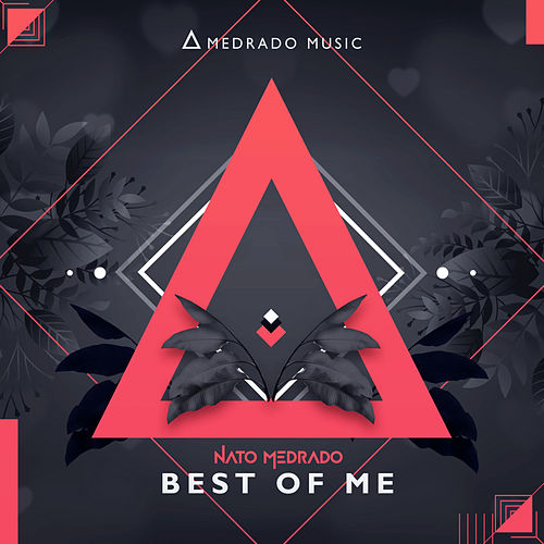 Best of Me by Nato Medrado