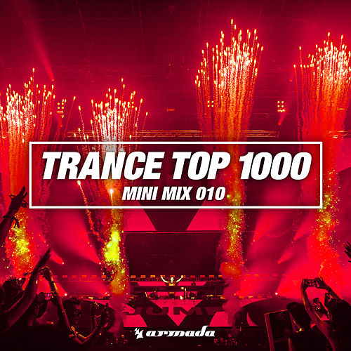 Trance Top 1000 (Mini Mix 010) - Armada Music by Various Artists