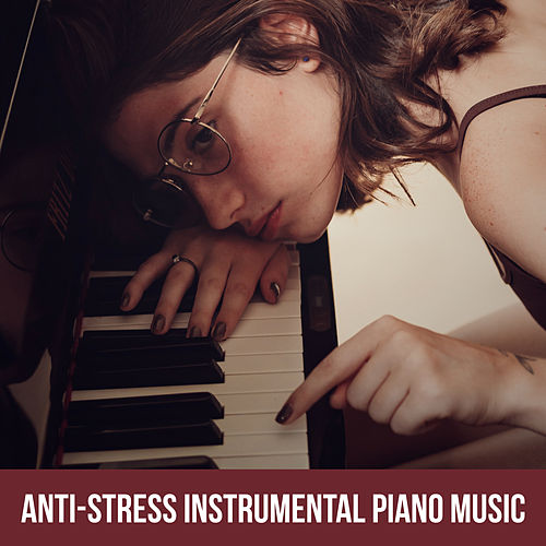 Anti-Stress Instrumental Piano Music de Relaxing Classical Piano Music
