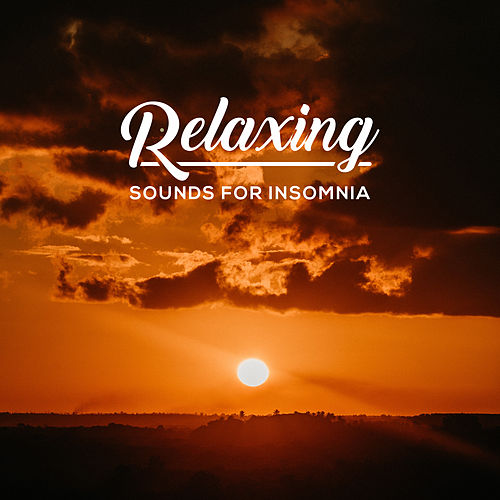 Relaxing Sounds for Insomnia: Deep Harmony, New Age Music for Sleep, Relax, Zen, Gentle Lullabies, Cure for Insomnia by Sleep Sound Library
