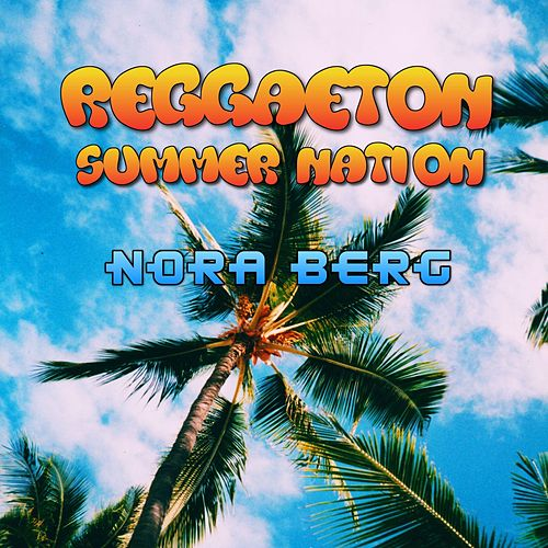 Reggaeton Summer Nation by Nora Berg