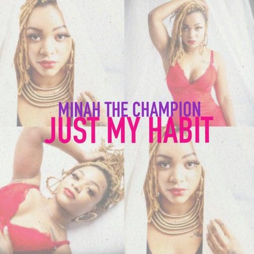 Just My Habit von Minah the Champion