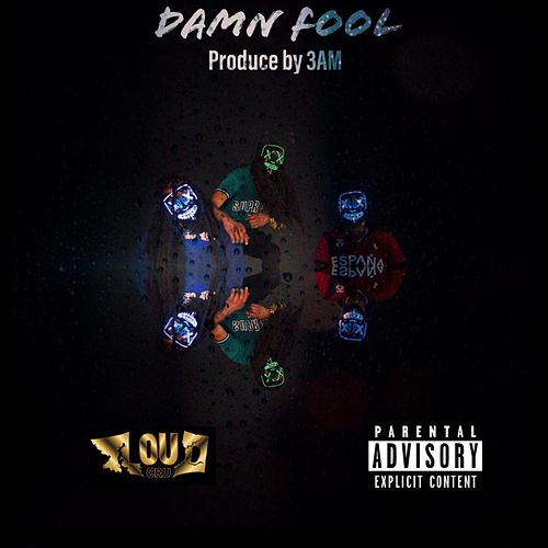 "Damn Fool by Mak ""Loudjefe "" Cash"