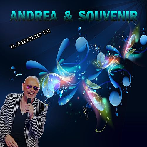 Il Meglio Di Andrea & Souvenir by Various Artists