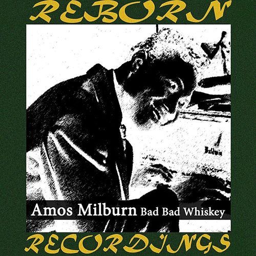 Bad Bad Whiskey (HD Remastered) by Amos Milburn