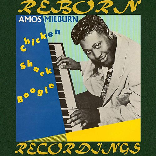 Chicken Shack Boogie (HD Remastered) by Amos Milburn