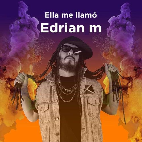 Ella Me Llamó de Edrian M