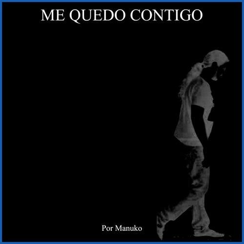 Me quedo contigo (Freestyle) de ManuKo
