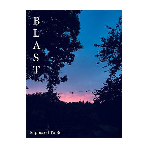 Supposed To Be (Demo) von Blast