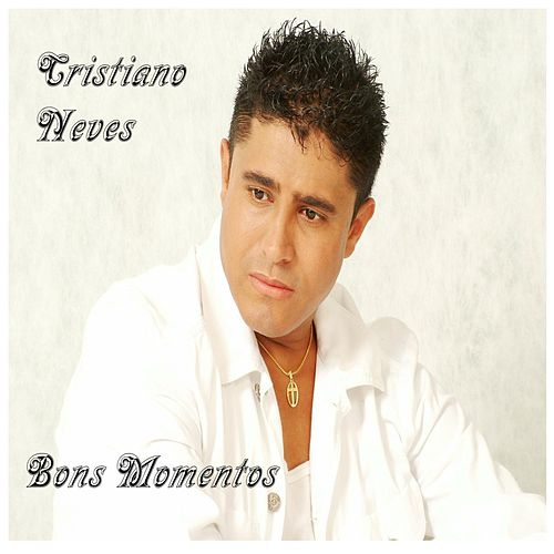 Bons Momentos by Cristiano Neves