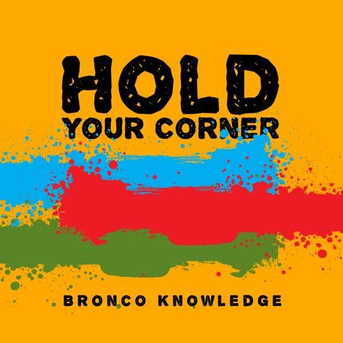Hold Your Corner von Bronco Knowledge