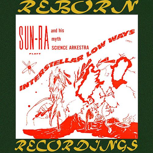 Interstellar Low Ways (HD Remastered) von Sun Ra