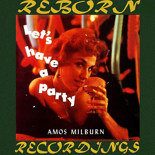 Let's Have A Party (HD Remastered) by Amos Milburn