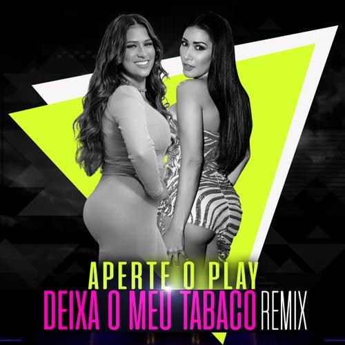 Aperte O Play (Deixa Meu Tabaco Remix) by Simone & Simaria