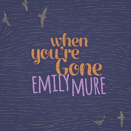 When You're Gone by Emily Mure
