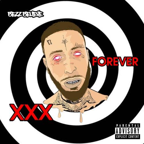 XXX Forever by Bezz Believe