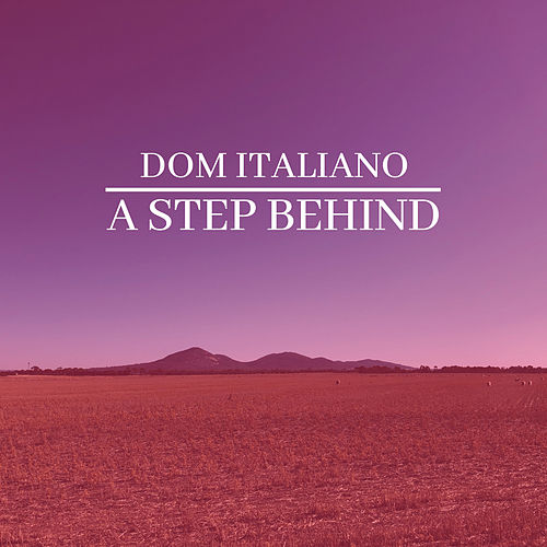 A Step Behind de Dom Italiano