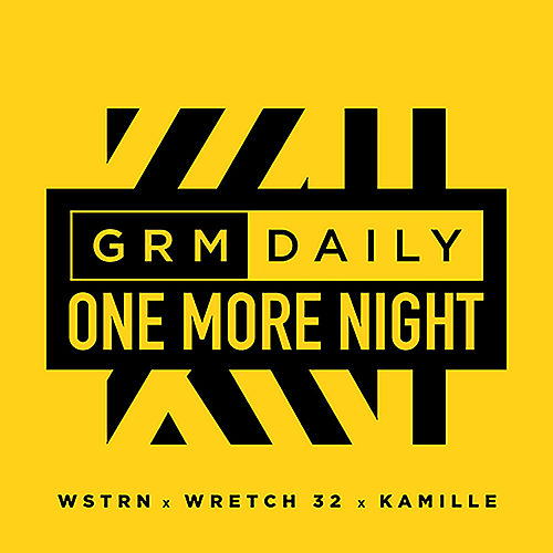 One More Night (feat. Wretch 32, WSTRN & Kamille) di GRM Daily