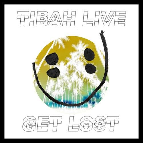 Get Lost von Tibah Live