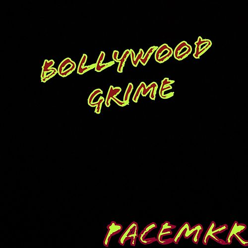 Bollywood Grime by Pacemkr