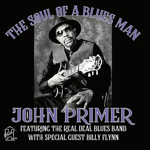 The Soul of a Blues Man by John Primer