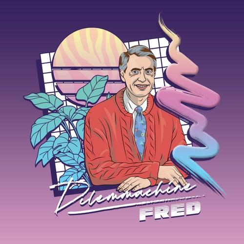 Fred von Dilemmachine