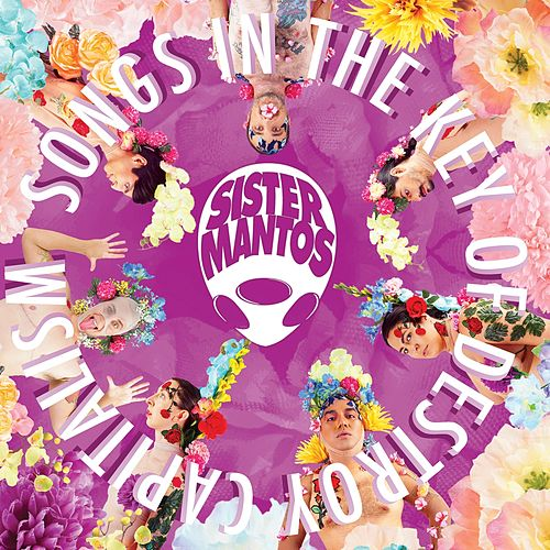 Songs in the Key of Destroy Capitalism di Sister Mantos