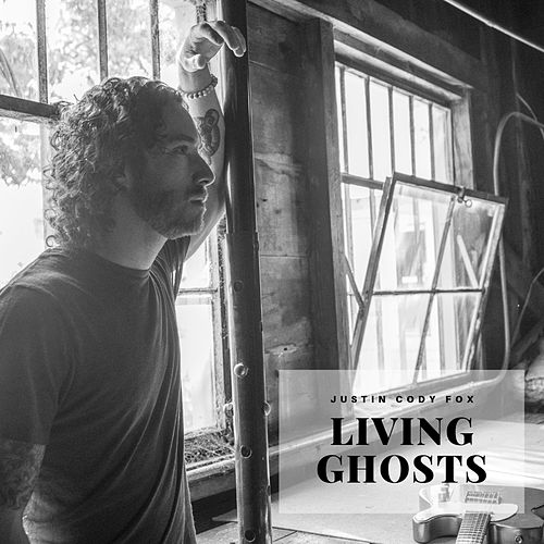 Living Ghosts by Justin Cody Fox