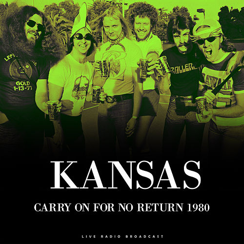 Carry On For No Return 1980 (Live) by Kansas