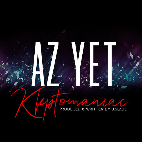 Kleptomaniac by Az Yet