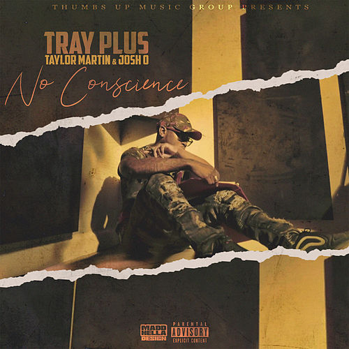 No Conscience by Tray Plus