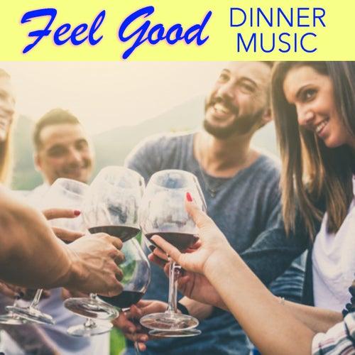 Feel Good Dinner Music de Various Artists