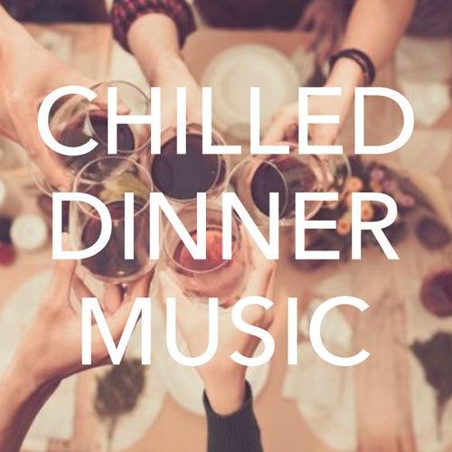 Chilled Dinner Music de Various Artists