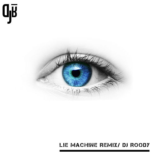Lie Machine (Remix) von DJ Roody