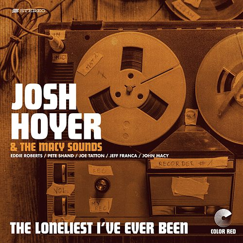 The Loneliest I've Ever Been by Josh Hoyer