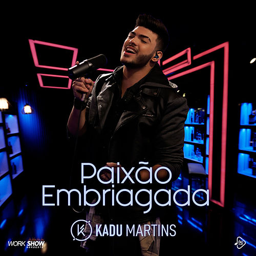 Paixão Embriagada by Kadu Martins