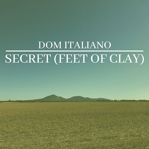 Secret (Feet Of Clay) de Dom Italiano