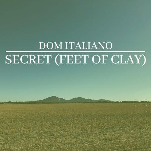 Secret (Feet Of Clay) de Dom Italiano