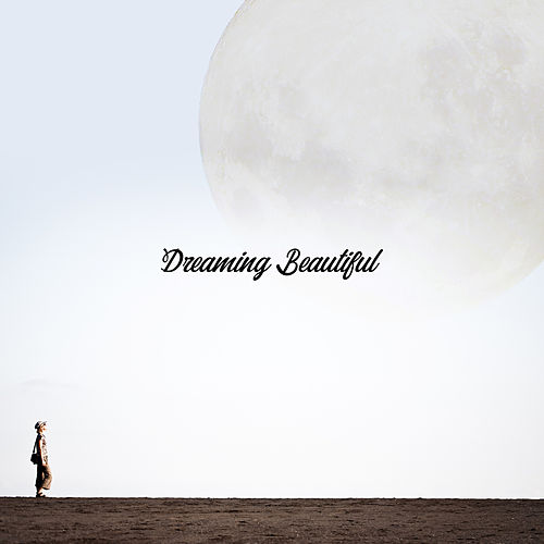Dreaming Beautiful: Old, Good Fantastic Hits in the Interpretation of Covers de Various Artists