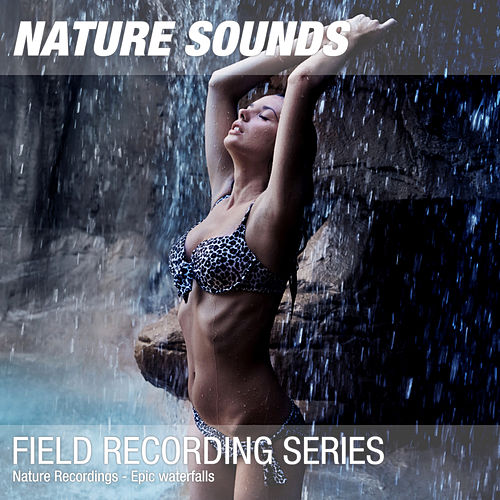 Nature Recordings - Epic waterfalls by Nature Sounds (1)