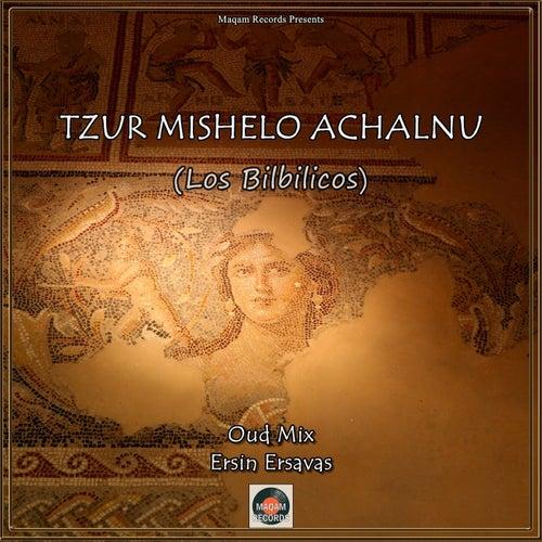 Tzur Mishelo Achalnu (Oud Mix) von Ersin Ersavas
