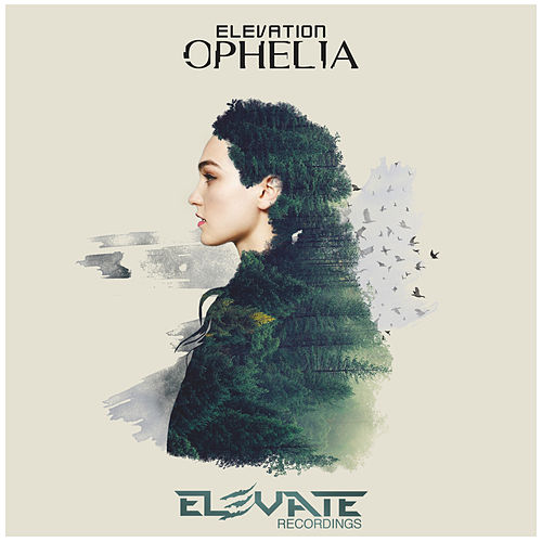 Ophelia by Elevation