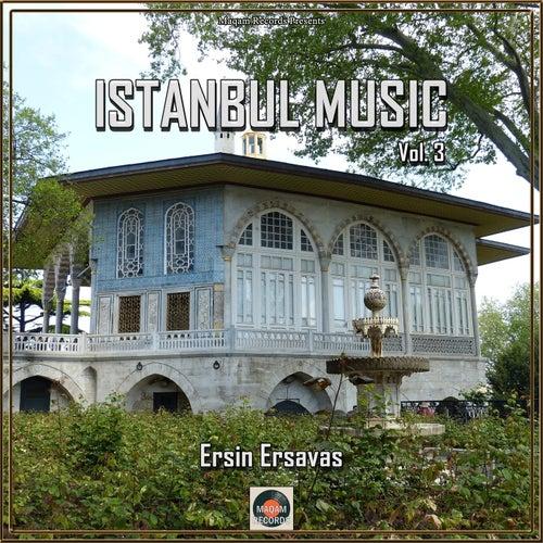Istanbul Music, Vol. 3 von Ersin Ersavas