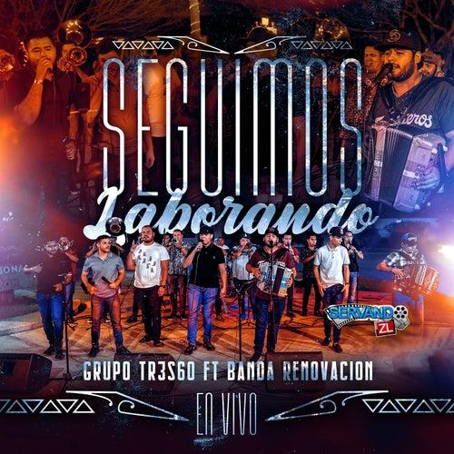 Seguimos Laborando  (feat. Banda Renovacion) by Grupo 360