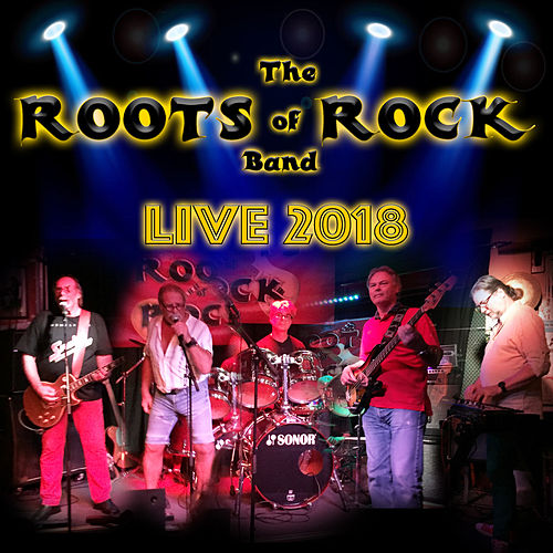 Live 2018 by The Roots of Rock Band