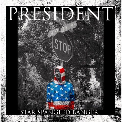 Star Spangled Banger de President